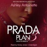 The Prada Plan 3 Green-Eyed Monster, Ashley Antoinette