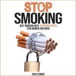 STOP SMOKING QUIT SMOKING WITH 10 PROVEN STEPS ( FOR WOMAN AND MAN), RYAN O'CONNOR