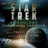Star Trek Psychology The Mental Frontier, Travis Langley