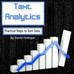 Text Analytics Practical Steps to Sort Data, David Feldspar