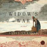 The Widow's War A Novel, Sally Cabot Gunning