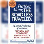Further Along the Road Less TraveledThe New Age Movement: What in  God's or Satan's Name is It?, M. Scott Peck