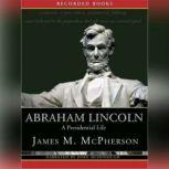 Abraham Lincoln: A Presidential Life, James McPherson