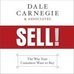 Sell! The Way Your Customers Want to Buy, Dale Carnegie & Associates