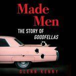 Made Men The Story of Goodfellas, Glenn Kenny
