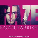 Raze, Roan Parrish