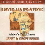 David Livingstone Africa's Trailblazer, Janet Benge