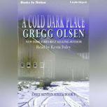 A Cold Dark Place, Gregg Olsen