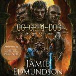 Og-Grim-Dog and The Dark Lord A Darkly Humorous Fantasy Tale, Jamie Edmundson