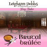 Brutal Brulee, Leighann Dobbs