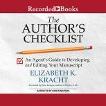 The Author's Checklist An Agent's Guide to Developing and Editing Your Manuscript, Elizabeth K. Kracht