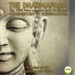 The Dharmapada: The 100 Petal Jeweled Lotus of Wisdom - Commentary by Buddhaghosa, Buddhaghosa