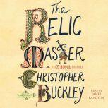The Relic Master, Christopher Buckley