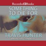 Something to Die For, Travis Hunter