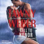 Call To Honor (A SEAL Brotherhood Novel, #1), Tawny Weber
