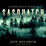 Sasquatch Legend Meets Science, Jeff Meldrum
