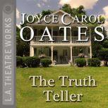The Truth Teller, Joyce Carol Oates