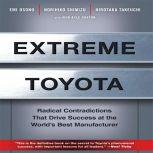 Extreme Toyota Radical Contradictions That Drive Success at the World's Best Manufacturer, Emi Osono