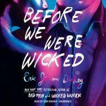 Before We Were Wicked, Eric Jerome Dickey