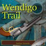 Wendigo Trail You'll Wish it was Prairie Madness, Nathan Tarantla