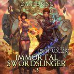 Immortal Swordslinger 3, Dante King