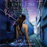 Until I Die, Amy Plum