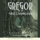 The Underland Chronicles Book Three: Gregor and the Curse of the Warmbloods, Suzanne Collins