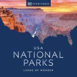 USA National Parks Lands of Wonder, DK Eyewitness