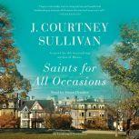 Saints for All Occasions, J. Courtney Sullivan