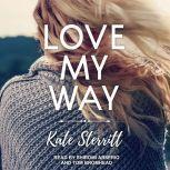 Love My Way, Kate Sterritt