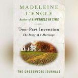 Two-Part Invention The Story of a Marriage, Madeleine L'Engle