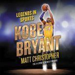 Kobe Bryant Legends in Sports, Matt Christopher