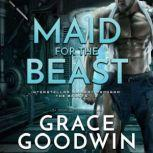 Maid for the Beast, Grace Goodwin