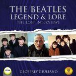 The Beatles Legend & Lore - The Lost Interviews, Geoffrey Giuliano