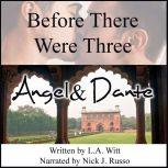 Before There Were Three: Angel & Dante, L.A. Witt