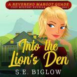 Into the Lion's Den (A Christian Cozy Mystery), Sarah Biglow
