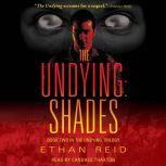The Undying: Shades An Apocalyptic Thriller, Ethan Reid