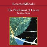 A Parchment of Leaves, Silas House
