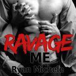Ravage Me, Ryan Michele
