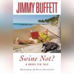 Swine Not?, Jimmy Buffett