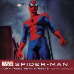 Spider-Man Down These Mean Streets, Keith R. A. DeCandido/Marvel