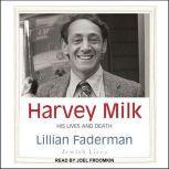 Harvey Milk His Lives and Death, Lillian Faderman