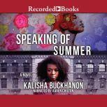 Speaking of Summer, Kalisha Buckhanon