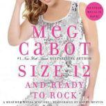 Size 12 and Ready to Rock A Heather Wells Mystery, Meg Cabot