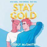 Stay Gold, Tobly McSmith