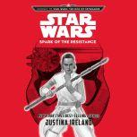 Journey To Star Wars: The Rise of Skywalker Spark of the Resistance, Justina Ireland