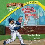 Ballpark Mysteries Super Special #1: The World Series Curse, David A. Kelly