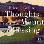 Thoughts From the Mount of Blessing, Ellen G. White