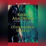 Otherworld Secrets An Anthology, Kelley Armstrong