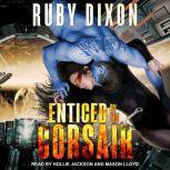 Enticed By The Corsair , Ruby Dixon